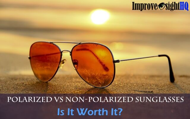 Polarized vs non-polarized sunglasses.